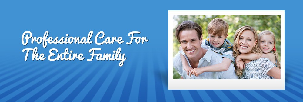 Professional Care For The Entire Family