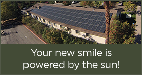 Your New Smile Powered by the Sun!