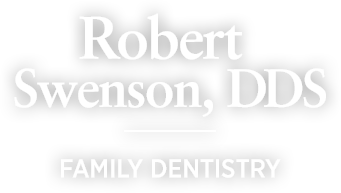 Robert Swenson, DDS - Family Dentistry
