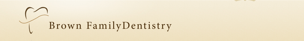 Brown Family Dentistry