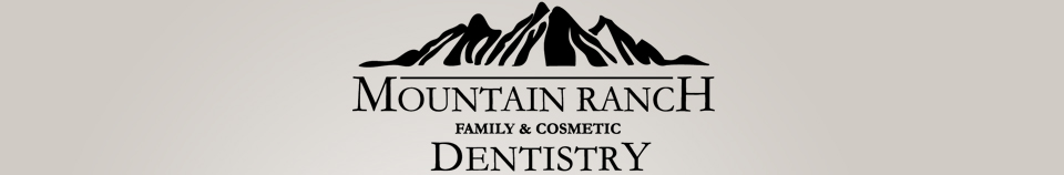 Mountain Ranch Family & Cosmetic Dentistry