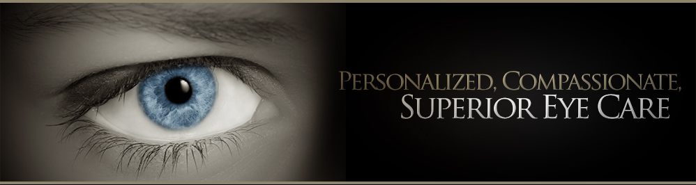 Personalized, Compassionate, Superior Eye Care