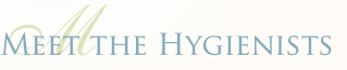 Meet the Hygienists
