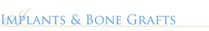 Implants & Bone Grafts