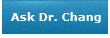 Ask Dr. Chang