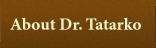 About Dr. Tatarko
