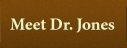 Meet Dr. Jones