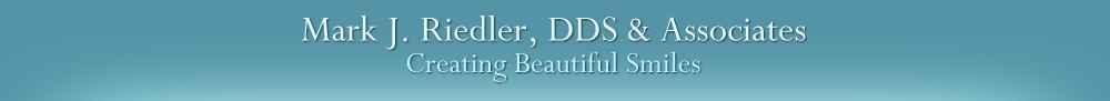 Mark J. Riedler, DDS & Associates