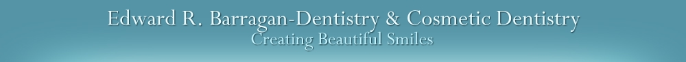 Edward R. Barragan-Dentistry & Cosmetic Dentistry