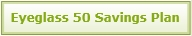 Eyeglass 50 Savings Plan