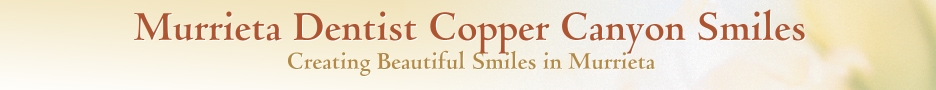 Murrieta Dentist Copper Canyon Smiles