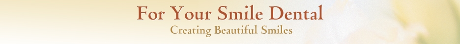 For Your Smile Dental