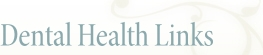 Dental Health Links