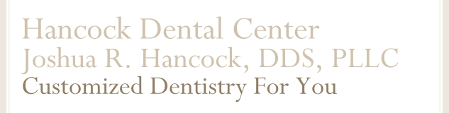 Hancock Dental Center