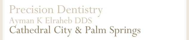 Palm Springs Dentistry Cathedral City Ayman K Elraheb