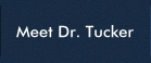 Meet Dr. Tucker