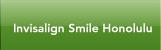 Invisalign Smile Honolulu