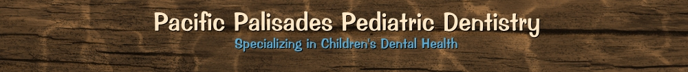 Pacific Palisades Pediatric Dentistry