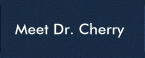 Meet Dr. Cherry