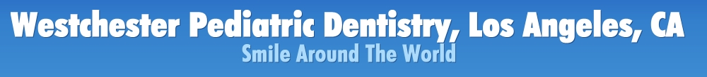 Westchester Pediatric Dentistry, Los Angeles, CA