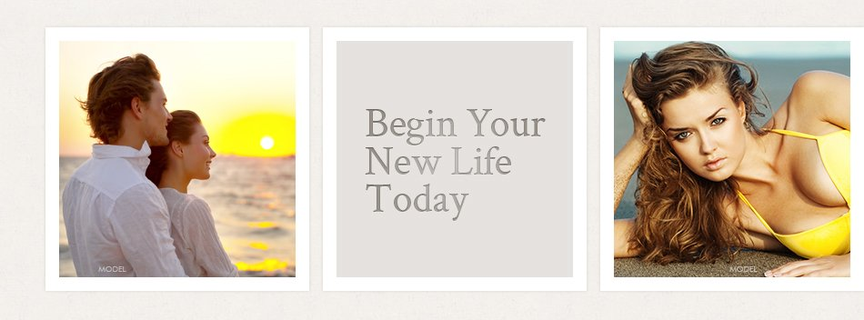 Begin Your New Life Today