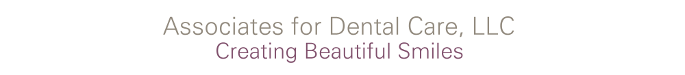 Associates for Dental Care, LLC