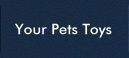 Your Pets Toys