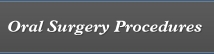 Oral Surgery Procedures