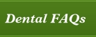 Dental FAQs