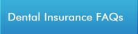 Dental Insurance FAQs