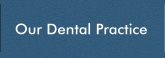 Our Dental Practice