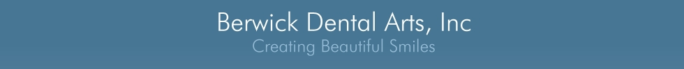 Berwick Dental Arts, Inc