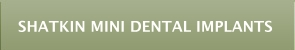 Shatkin Mini Dental Implants