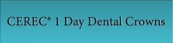 CEREC® 1 Day Dental Crowns