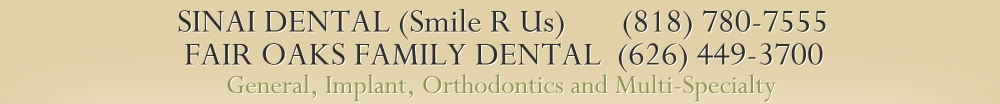 SINAI DENTAL (Smile R Us)       (818) 780-7555