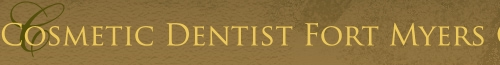 Cosmetic Dentist Fort Myers Cape Coral Naples FL