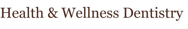 Health & Wellness Dentistry