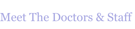 Meet The Doctors & Staff