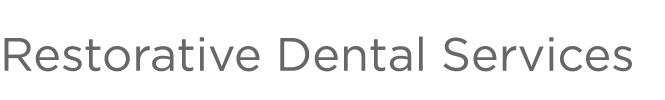 Restorative Dental Services